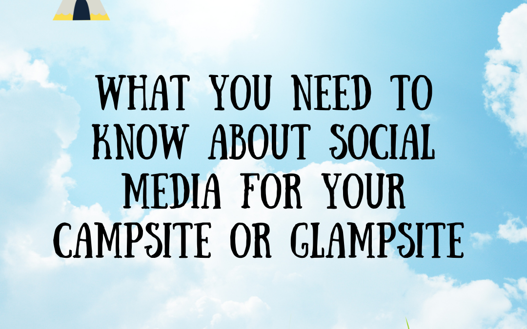 Making the most of social media to promote your camping or glamping business